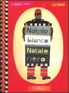 Libro Natale bianco, Natale nero Béatrice Fontanel , Tom Schamp