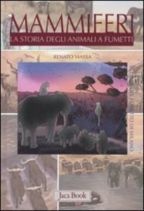 Libro Mammiferi. La storia degli animali a fumetti