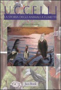 Libro Uccelli. La storia degli animali a fumetti