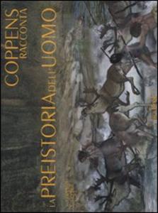 Libro La preistoria dell'uomo. Cofanetto. Ediz. illustrata Yves Coppens