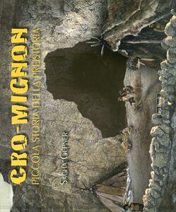 Libro Cro-Mignon. Piccola storia della preistoria Sacha Gepner