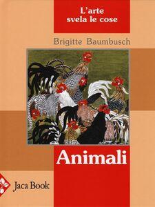 Foto Cover di Animali. L'arte svela le cose, Libro di Brigitte Baumbusch, edito da Jaca Book