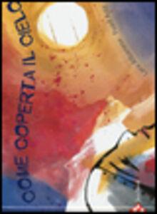Foto Cover di Come coperta il cielo, Libro di Lara Albanese,Fuad Aziz, edito da Jaca Book