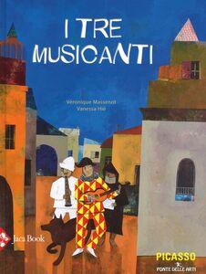 Foto Cover di I tre musicanti, Libro di Véronique Massenot,Vanessa Hié, edito da Jaca Book
