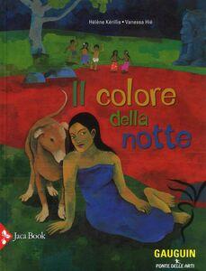Foto Cover di Il colore della notte, Libro di Hélène Kérillis,Vanessa Hié, edito da Jaca Book