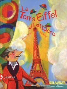 Foto Cover di La torre Eiffel all'attacco, Libro di Christine Beigel,Elise Mansot, edito da Jaca Book