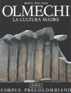 Libro Olmechi. La cultura madre Roman Pina Chan