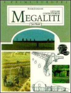 Foto Cover di L' età dei costruttori di megaliti, Libro di Roger Joussaume, edito da Jaca Book
