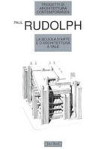 Libro La scuola d'arte e d'architettura a Yale Paul Rudolph