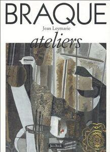 Foto Cover di Braque. Ateliers, Libro di Jean Leymarie, edito da Jaca Book
