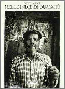 Foto Cover di Nelle Indie di quaggiù. Fotografie (1970-1995), Libro di Francesco Faeta, edito da Jaca Book
