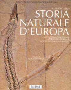 Foto Cover di Alle radici della storia naturale d'Europa. 600 milioni di anni attraverso i grandi giacimenti paleontologici, Libro di  edito da Jaca Book
