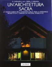Un' architettura sacra. Il Santuario della Madonna della Vena a Cesenatico progetto di C. Cabassi e M. Piccioni