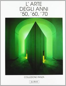 Libro L' arte degli anni '50, '60, '70. Collezione Panza Giuseppe Panza