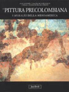 Libro La pittura precolombiana. I murales della Mesoamerica