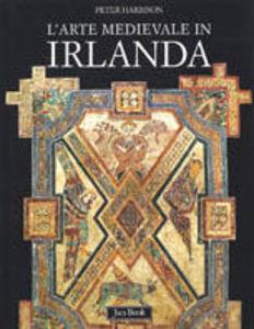 Libro L' arte medievale in Irlanda Peter Harbison