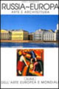 Libro Russia-Europa. Arte e architettura Dimitri V. Sarabianov