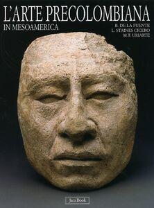 Libro L' arte precolombiana in Mesoamerica Beatriz de la Fuente , Letizia Steines Cicero , M. Teresa Uriarte