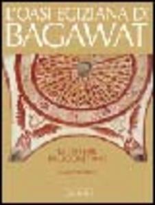Libro L' oasi egiziana di Bagawat. Le pitture paleocristiane Mahmoud Zibawi
