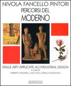 Libro Nivola Fancello Pintori percorsi del moderno. Dalle arti applicate a ll'industrial design