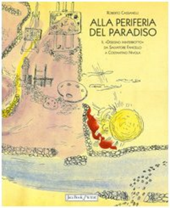 Libro Alla periferia del paradiso. Il «Disegno ininterrotto» da Salvatore Fancello a Costantino Nivola Roberto Cassanelli