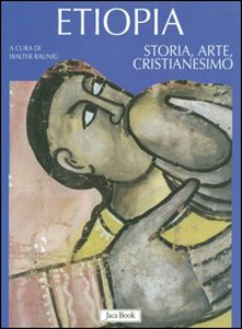 Libro Etiopia. Storia, arte, cristianesimo