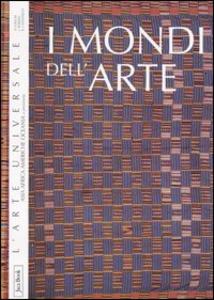 Libro I mondi dell'arte. Asia, Africa, Americhe, Oceania e preistoria