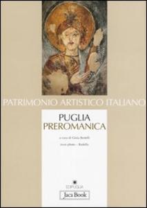 Libro Puglia preromanica. Dal V secolo agli inizi dell'XI