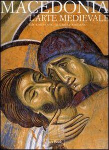 Libro Macedonia. L'arte medievale dal IX al Xv secolo Saso Korunovski , Elizabeta Dimitrova