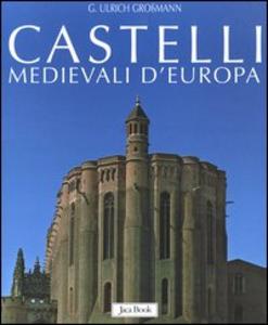 Libro Castelli medievali d'Europa Ulrich G. Grossmann