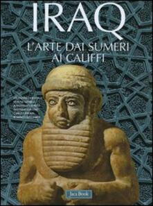 Iraq. Larte dai Sumeri ai Califfi.pdf