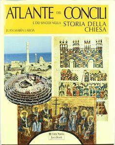 Foto Cover di Atlante dei concili e dei sinodi nella storia della chiesa, Libro di Juan M. Laboa, edito da Jaca Book