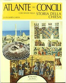 Antondemarirreguera.es Atlante dei concili e dei sinodi nella storia della chiesa. Ediz. illustrata Image