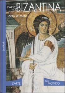 Libro L' arte bizantina Tania Velmans