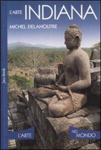 Foto Cover di L' arte indiana, Libro di Michel Delahoutre, edito da Jaca Book