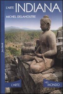 Libro L' arte indiana Michel Delahoutre
