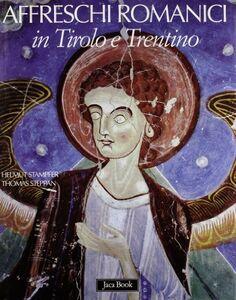 Libro Affreschi romanici in Tirolo e Trentino Helmut Stampfer , Thomas Steppan
