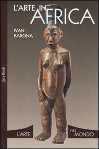 Libro L' arte in Africa Ivan Bargna