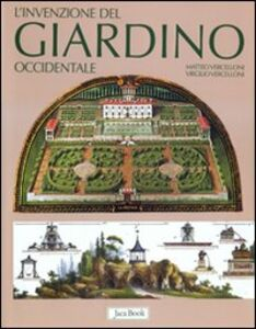 Foto Cover di L' invenzione del giardino occidentale, Libro di Matteo Vercelloni,Virgilio Vercelloni, edito da Jaca Book