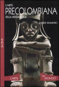 Libro L' arte precolombiana della Mesoamerica Davide Domenici