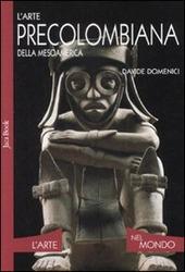 L' arte precolombiana della Mesoamerica