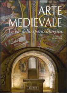 Arte medievale. Le vie dello spazio liturgico