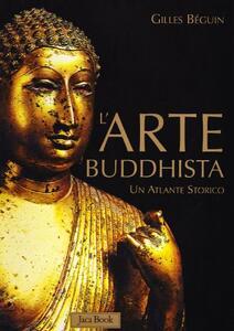 L' arte buddhista. Un atlante storico