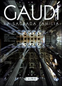 Libro Gaudì. La Sagrada Familia