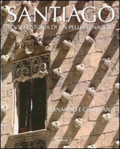Foto Cover di Santiago. Senso e storia di un pellegrinaggio, Libro di Gioia Lanzi,Fernando Lanzi, edito da Jaca Book