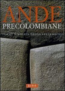 Libro Ande precolombiane. Forme e storia degli spazi sacri Adine Gavazzi