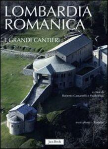 Libro Lombardia romanica. Vol. 1: I grandi cantieri.