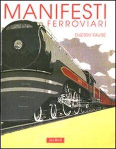 Libro Manifesti ferroviari Thierry Favre