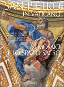 San Pietro in Vaticano. I mosaici e lo spazio sacro