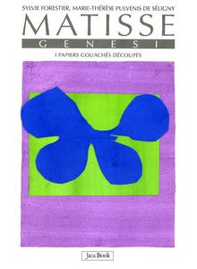 Libro Matisse. Genesi. I papiers gouachés découpés Sylvie Forestier , Marie-Thérèse Pulvenis de Séligny
